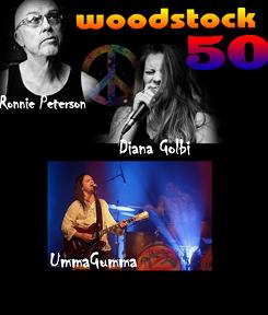 רוני פיטרסון, דיאנה גולבי ולהקת אומהגומה- חוגגים 50 שנה לפסטיבל וודסטוק האגדי